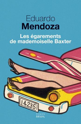 les-egarements-de-mademoiselle-baxter-deduardo-mendoza