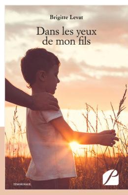 Dans les yeux de mon fils - Brigitte Levat