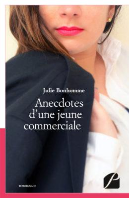 Anecdotes d'une jeune commerciale - Julie Bonhomme