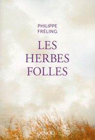 les-herbes-folles-de-philippe-freling