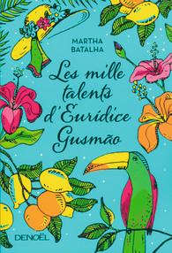 les-mille-talents-deuridice-gusmao-de-martha-batalha