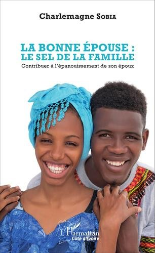 la-bonne-epouse-le-sel-de-la-famille-contribuer-a-lepanouissement-de-son-epoux-de-charlemagne-sobia