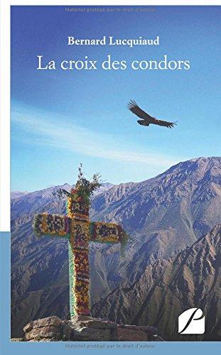 la-croix-des-condors-de-bernard-lucquiaud