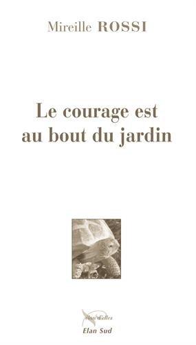 le-courage-est-au-bout-du-jard-de-mireille-rossi