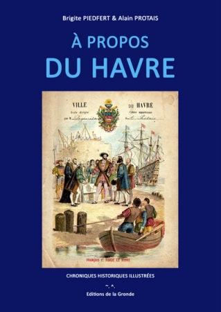 «A Propos du Havre» de Piedfert et Protais