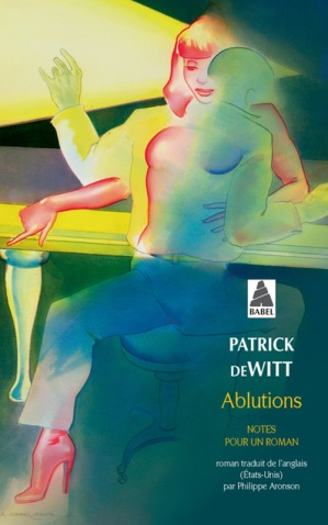 «Ablutions» de Patrick deWitt