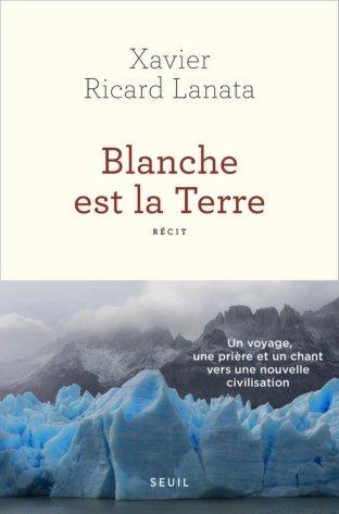 «Blanche est la Terre» de Xavier Ricard Lanata