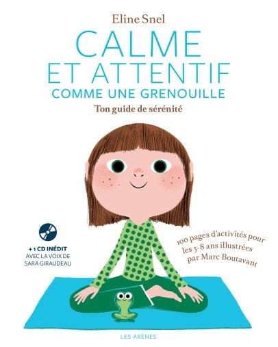 «Calme et attentif comme une grenouille, Ton guide de sérénité» d'Eline Snel