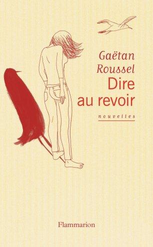 «Dire au revoir» de Gaetan Roussel