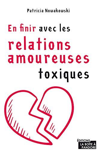 «En finir avec les relations amoureuses toxiques» de Patricia Nowakowski