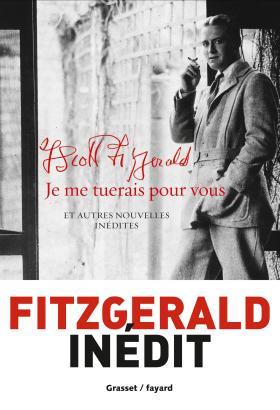 «Je me tuerais pour vous» de Francis Scott Fitzgerald