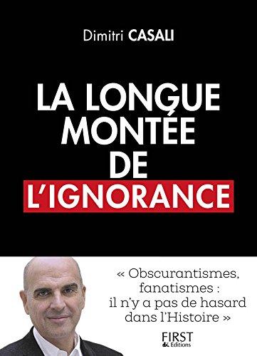 «La longue montée de l'ignorance» de Dimitri CASALI