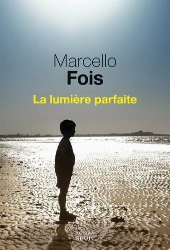 «La Lumière parfaite» de Marcello Fois