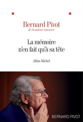 «La mémoire n'en fait qu'à sa tête» de Bernard Pivot