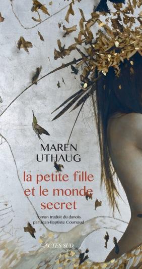 «La petite fille et le monde secret» de Maren Uthaug