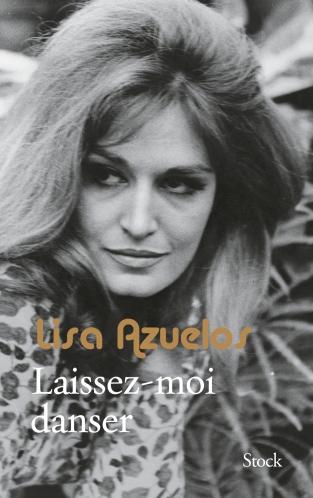 «Laissez-moi danser» de Lisa Azuelos