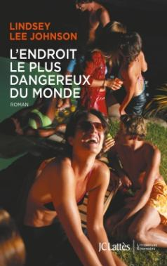 «L'endroit le plus dangereux du monde» de Lindsey Lee Johnson