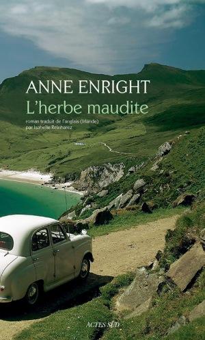 «L'Herbe maudite» d'Anne Enright