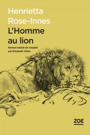 «L'Homme au lion» d'Henrietta Rose-Innes