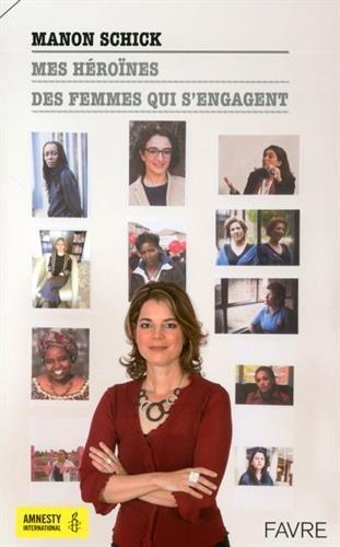 «Mes héroïnes, des femmes qui s'engagent» de Manon Schick