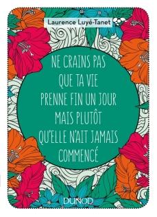 «Ne crains pas que ta vie prenne fin un jour mais plutôt qu_elle n_ait jamais commencé» Laurence Luyé-Tanet