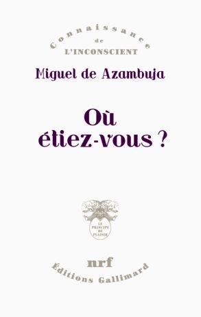«Où étiez-vous ?» de Miguel de Azambuja