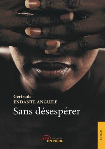 «Sans désespérer» de Gertrude Endante Anguile
