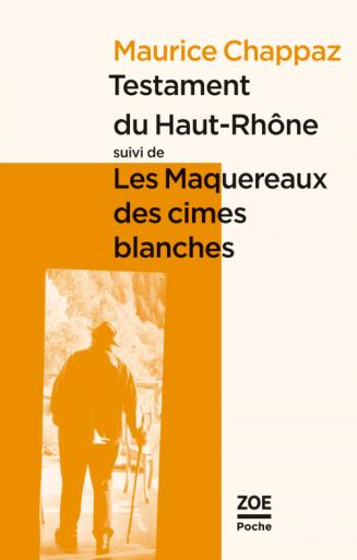 «Testament du Haut-Rhône suivi de Les Maquereaux des cimes blanches» de Maurice Chappaz