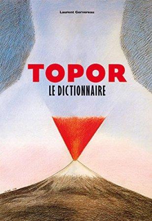 «Topor, le dictionnaire» de Laurent Gervereau