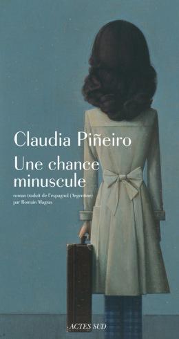 «Une chance minuscule» de Claudia Pineiro