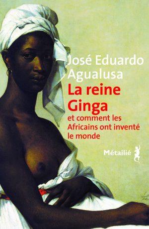 « La Reine Ginga » de José Eduardo Agualusa