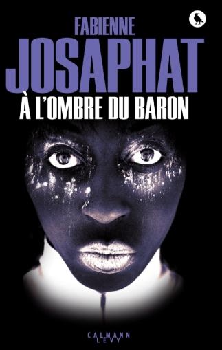 «A l_ombre du Baron» de Fabienne Josaphat