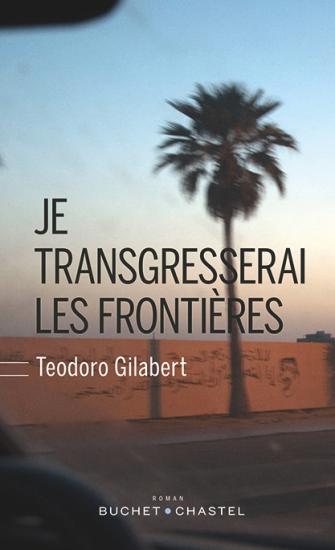 «Je transgresserai les frontières» de Teodoro Gilabert