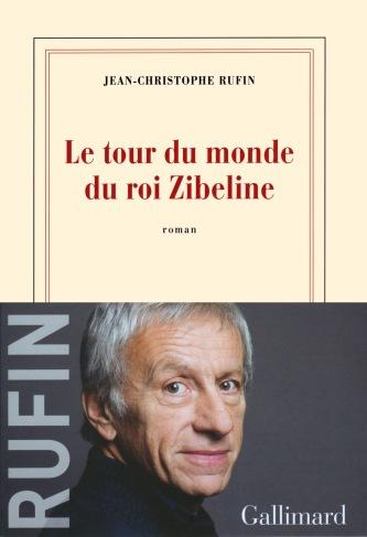 «Le tour du monde du roi Zibeline» de JEAN-CHRISTOPHE RUFIN