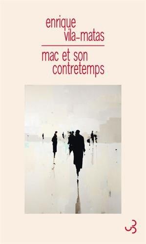 «Mac et son contretemps» Enrique VILA-MATAS