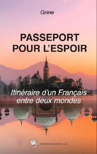 Passeport pour l'espoir Itinéraire d'un Français entre deux mondes
