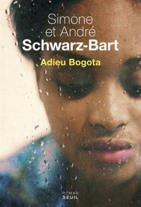 «Adieu Bogota» de Simone Schwarz-bart et Andre Schwarz-bart