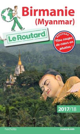 «Guide du Routard Birmanie (Myanmar) 2017:18»