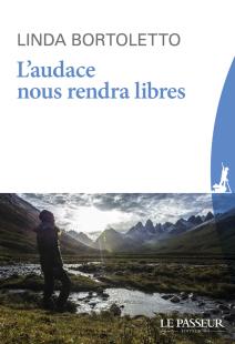 «L'audace nous rendra libres» de Linda Bortoletto