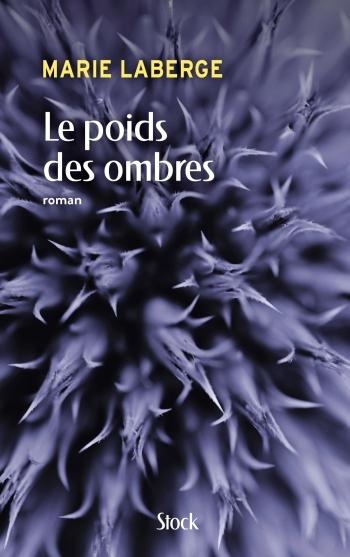 «Le poids des ombres» Marie Laberge