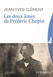«Les deux âmes de Frédéric Chopin» de Jean-Yves Clément
