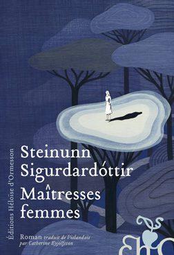 «Maîtresses femmes» de Steinunn Sigurdardóttir