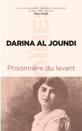 «Prisonnière du Levant» Darina Al Joundi