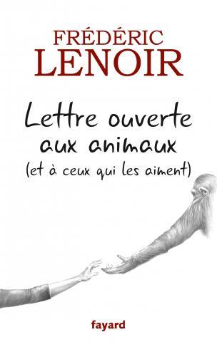 « Lettre ouverte aux animaux (et à ceux qui les aiment) » de Frédéric Lenoir