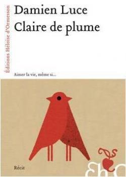 «Claire de plume» de Damien Luce