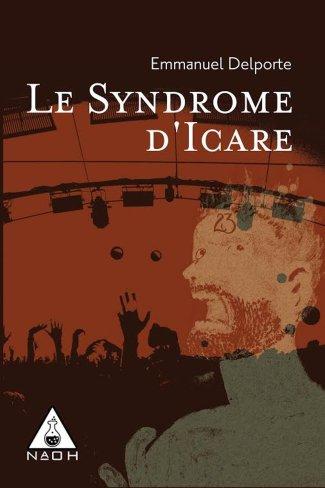«le syndrome d'Icare» Emmanuel Delporte