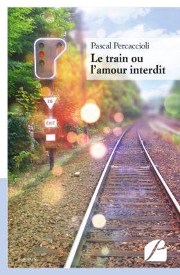 Le train ou l'amour interdit - Pascal Percaccioli