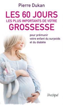 «Les 60 jours les plus importants de votre grossesse» de Pierre Dukan