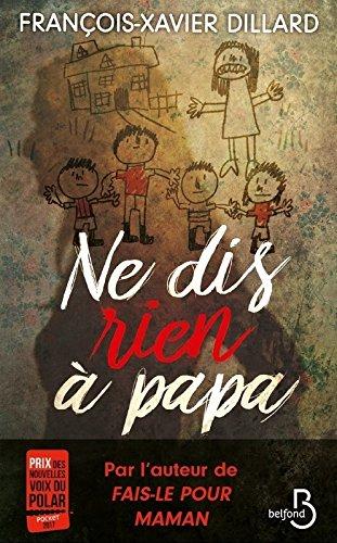 «Ne dis rien à papa» de François-Xavier DILLARD