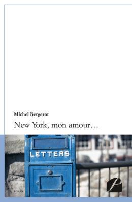 New York, mon amour... - Michel Bergerot